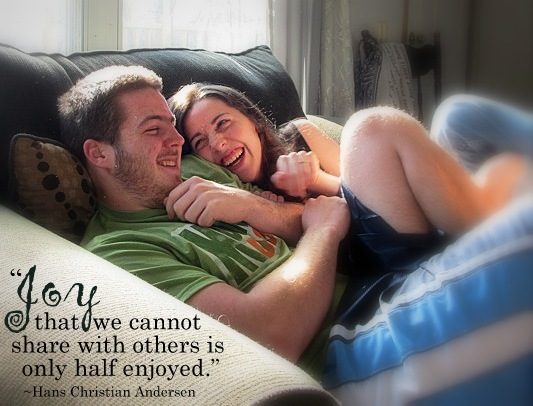 """Joy that we cannot share with others is only half enjoyed."""