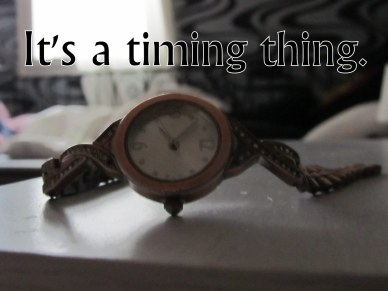 It's a Timing Thing